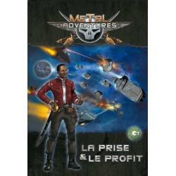 Metal Adventures : La Prise et le Profit