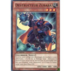 Destructeur Zubaba  (C) [SP14]