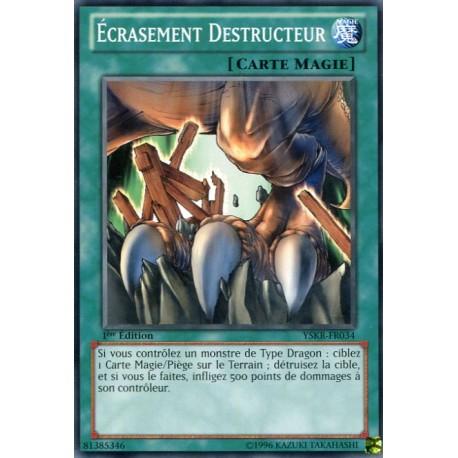 Ecrasement Destructeur (C) [YSKR]