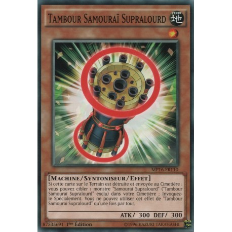 Tambour Samouraï Supralourd (C) [MP16]
