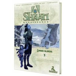 Shaan Renaissance - #05 L'Ombre Blanche