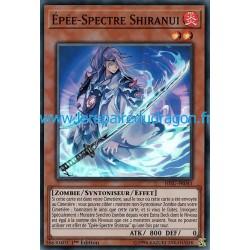 Yugioh - Epée-Spectre Shiranui (SR) [HISU]