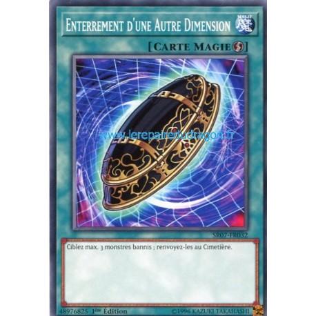 Yugioh - Enterrement D'Une Autre Dimension (C) [SR07]