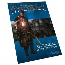Mournblade - Argimiliar, le Pays du Roi Fou