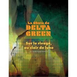 Sur le Rivage, Au Claire de Lune - La Chute de Delta Green