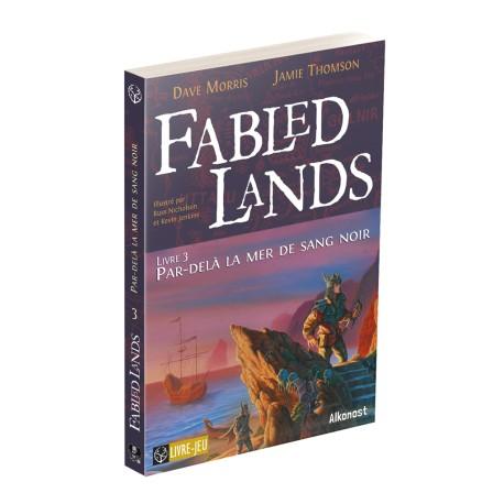 Par-delà la mer de sang noir - Fabled lands 3