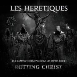 Campagne Les Hérétiques - Rotting Christ
