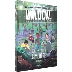 Unlock! Escape Geeks Tome 2 : Échappe-toi du cimetière